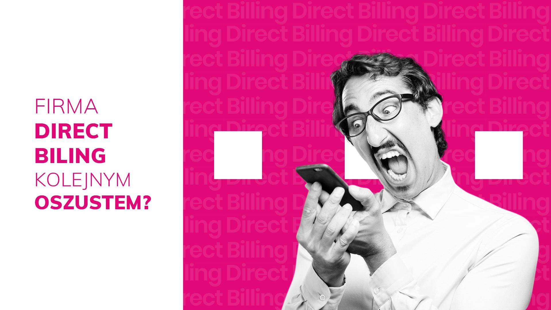 Dowiedz się czemu firma Direct Billing Cię obciąża